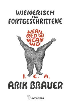 Wienerisch für Fortgeschrittene von Brauer,  Arik