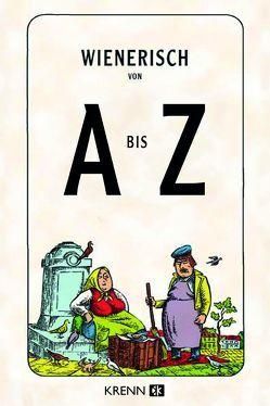 Wienerisch von A bis Z von Krenn,  Hubert