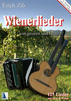 Wienerlieder von gestern und heute (Band 1, Neuauflage) von Zib,  Erich, Zib-Rolzhauser,  Marion