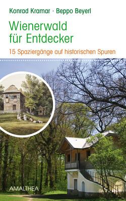 Wienerwald für Entdecker von Beyerl,  Beppo, Kramar,  Konrad