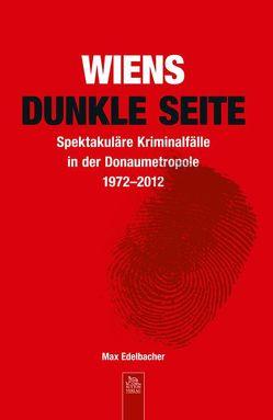 Wiens dunkle Seite von Edelbacher,  Maximilian