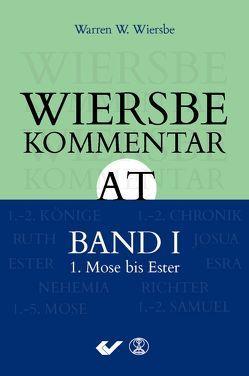 Wiersbe Kommentar zum Alten Testament, Band 1 von Wiersbe,  Warren W.
