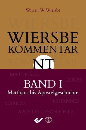 Wiersbe Kommentar zum Neuen Testament, Band 1 von Wiersbe,  Warren W.