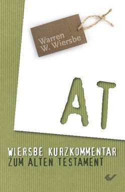 Wiersbe Kurzkommentar zum Alten Testament von Wiersbe,  Warren W.