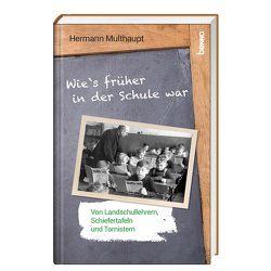 Wie's früher in der Schule war von Multhaupt,  Herrmann