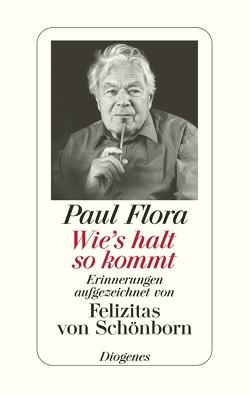 Wie's halt so kommt von Flora,  Paul, von Schönborn,  Felizitas