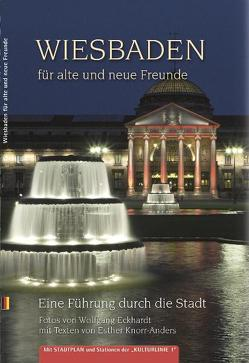 Wiesbaden für alte und neue Freunde von Eckhardt,  Wolfgang, Knorr-Anders,  Esther