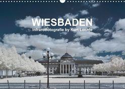 WIESBADEN – Infrarotfotografie by Kurt Lochte (Wandkalender 2018 DIN A3 quer) von Lochte,  Kurt