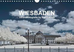 WIESBADEN – Infrarotfotografie by Kurt Lochte (Wandkalender 2018 DIN A4 quer) von Lochte,  Kurt