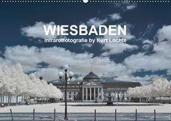 WIESBADEN – Infrarotfotografie by Kurt Lochte (Wandkalender 2019 DIN A2 quer) von Lochte,  Kurt