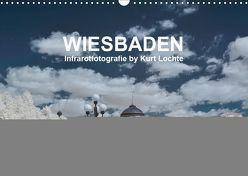 WIESBADEN – Infrarotfotografie by Kurt Lochte (Wandkalender 2019 DIN A3 quer) von Lochte,  Kurt