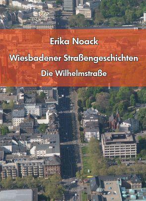 Wiesbadener Straßengeschichten von Noack,  Erika