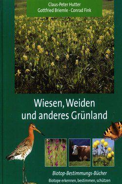Wiesen, Weiden und anderes Grünland von Briemle,  Gottfried, Fink,  Conrad, Hutter,  Claus-Peter