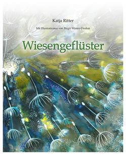 Wiesengeflüster von Ritter,  Katja, Winter-Drohm,  Birgit