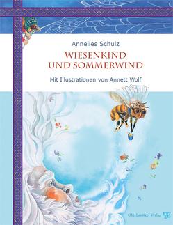 Wiesenkind und Sommerwind von Schulz,  Annelies, Wolf,  Annett