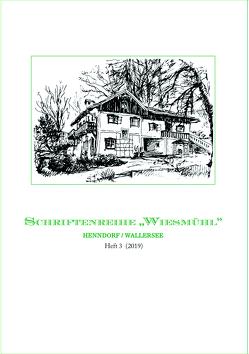 Wiesmühl Heft 3 von Buchinger,  Susanne, Strasser,  Christian, von Schöning,  Wichard