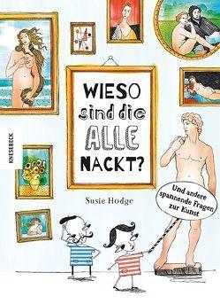 Wieso sind die alle nackt? von Ellsworth,  Johanna, Hodge,  Susie
