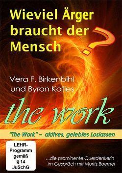 Wieviel Ärger braucht der Mensch? von Birkenbihl,  Vera F, Boerner,  Moritz, Katie,  Byron
