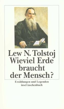 Wieviel Erde braucht der Mensch? von Eliasberg,  Alexander, Luther,  Arthur, Tolstoj,  Lew
