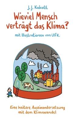 Wieviel Mensch verträgt das Klima? von Kokott,  J. J.