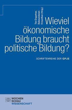 Wieviel ökonomische Bildung braucht politische Bildung? von Engartner,  Tim, Krisanthan,  Balasundaram
