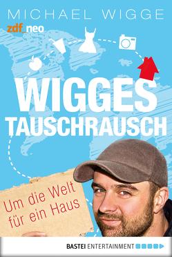 Wigges Tauschrausch von Wigge,  Michael