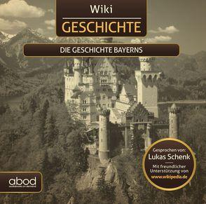 Wiki Wissen – Die Geschichte Bayerns von Schenk,  Lukas