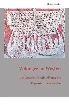 Wikinger im Westen von Seidler,  Christof