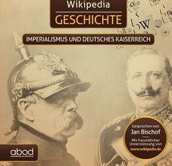 Wikipedia Geschichte – Imperialismus und das Deutsche Kaiserreich von Bischof,  Jan