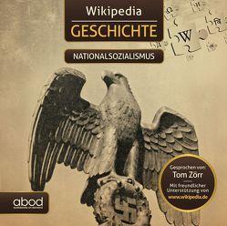 Wikipedia Geschichte – Nationalsozialismus von Tom,  Zörr