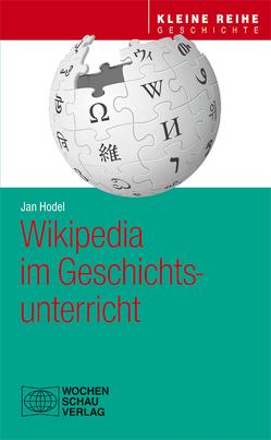 Wikipedia im Geschichtsunterricht von Hodel,  Jan