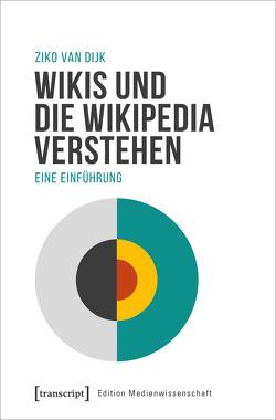 Wikis und die Wikipedia verstehen von van Dijk,  Ziko