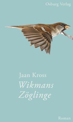 Wikmans Zöglinge von Kross,  Jaan