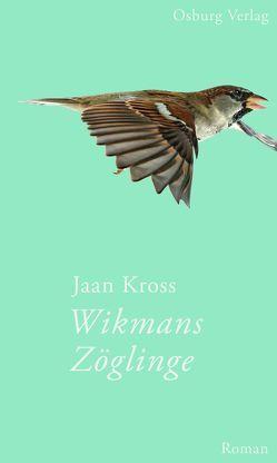 Wikmans Zöglinge von Grönholm,  Irja, Kross,  Jaan