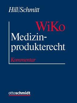 Medizinprodukterecht (WiKo) von Hill,  Rainer, Schäfer,  Birgit, Schmitt,  Joachim M, Walger,  Martin