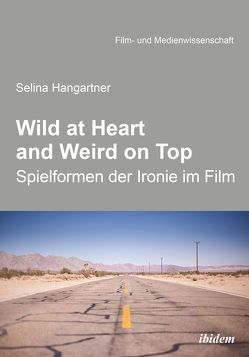 Wild at heart and weird on top von Hangartner,  Selina, Schenk,  Irmbert, Wulff,  Hans-Jürgen