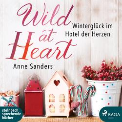 Wild at Heart – Winterglück im Hotel der Herzen von Sanders,  Anne