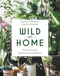 Wild at Home von Camilleri,  Lauren, Kaplan,  Sophia, ten Bloemendahl,  Gerrit