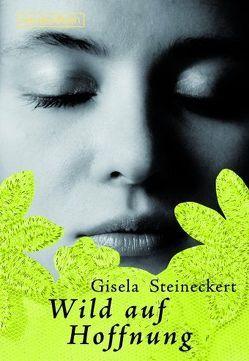 Wild auf Hoffnung von Steineckert,  Gisela