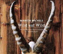 Wild auf Wild von Michels,  Marion
