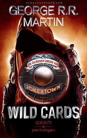 Wild Cards – Die Gladiatoren von Jokertown von Martin,  George R.R., Weinert,  Simon