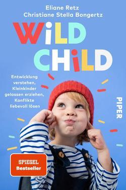 Wild Child von Bongertz,  Christiane Stella, Retz,  Eliane