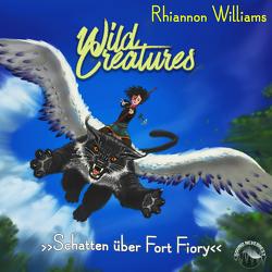 Wild Creatures von Brauner,  Anne, Gscheidle,  Tillmann, Vanroy,  Funda, Williams,  Rhiannon