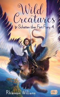 Wild Creatures – Schatten über Fort Fiory von Brauner,  Anne, Williams,  Rhiannon