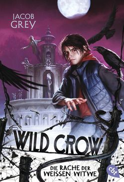 WILD CROW – Die Rache der Weißen Witwe von Brauner,  Anne, Grey,  Jacob