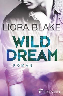 Wild Dream von Blake,  Liora, Groth,  Peter