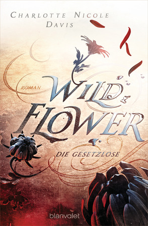 Wild Flower – Die Gesetzlose von Davis,  Charlotte Nicole, Meier,  Frauke