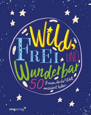 Wild, frei und wunderbar von Verlag,  mvg