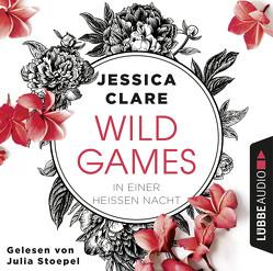 Wild Games – In einer heißen Nacht von Clare,  Jessica, Koonen,  Angela, Stoepel,  Julia