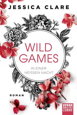 Wild Games – In einer heißen Nacht von Clare,  Jessica, Koonen,  Angela